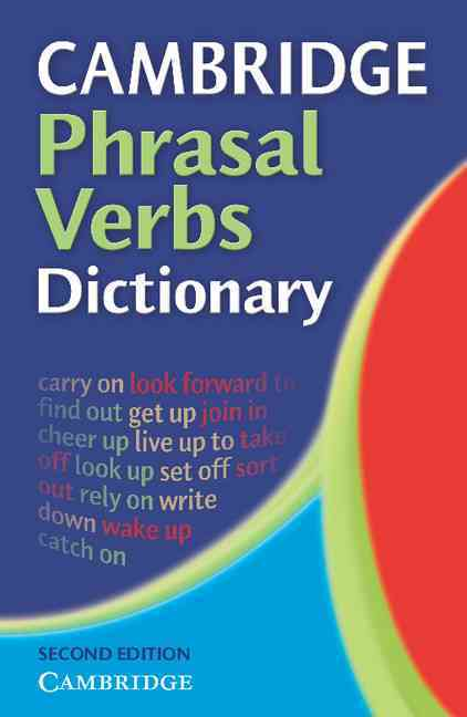 Cambridge Phrasal Verbs Dictionary