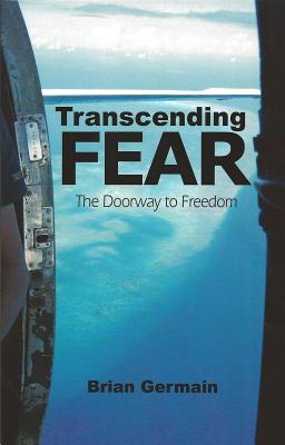 Transcending Fear By Germain, Brian